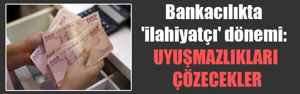 Bankacılıkta 'ilahiyatçı' dönemi: Uyuşmazlıkları çözecekler