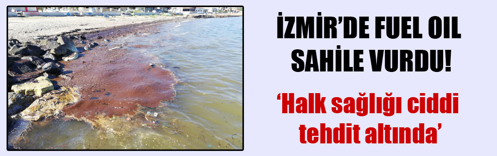 İzmir'de fuel oil sahile vurdu!