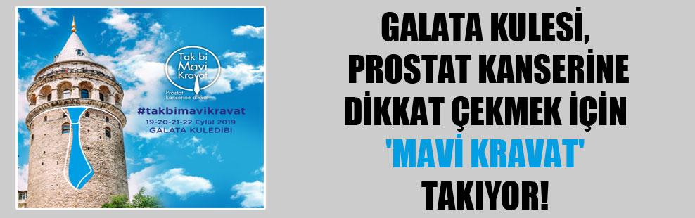 Galata Kulesi, prostat kanserine dikkat çekmek için 'mavi kravat' takıyor!