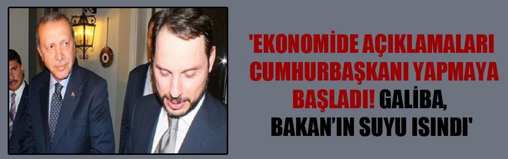 'Ekonomide açıklamaları Cumhurbaşkanı yapmaya başladı! Galiba, Bakan'ın suyu ısındı'