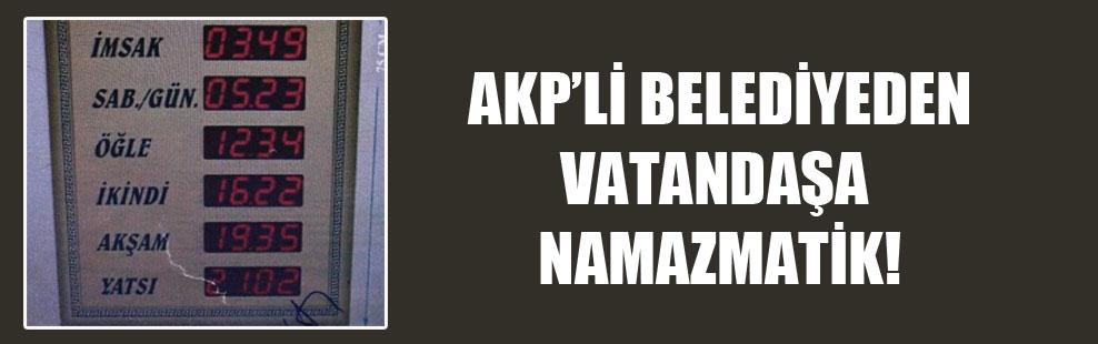 AKP'li belediyeden vatandaşa namazmatik!
