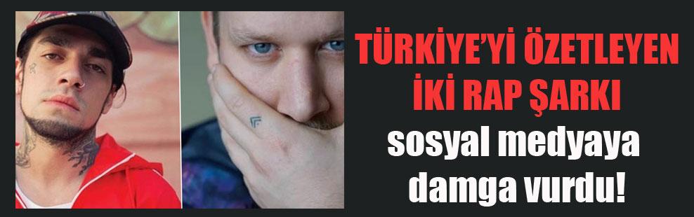 Türkiye'yi özetleyen iki RAP şarkı sosyal medyaya damga vurdu!