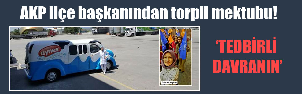 AKP ilçe başkanından torpil mektubu!