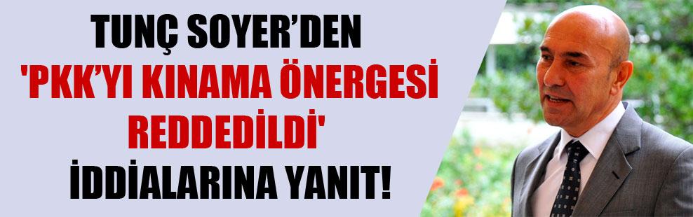 Tunç Soyer'den 'PKK'yı kınama önergesi reddedildi' iddialarına yanıt!