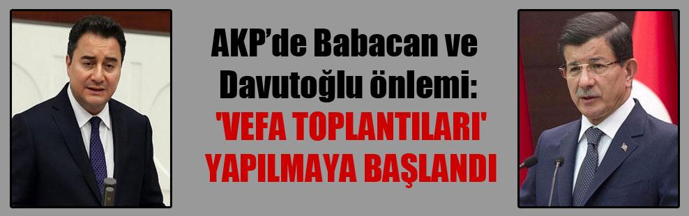 AKP'de Babacan ve Davutoğlu önlemi: 'Vefa toplantıları' yapılmaya başlandı