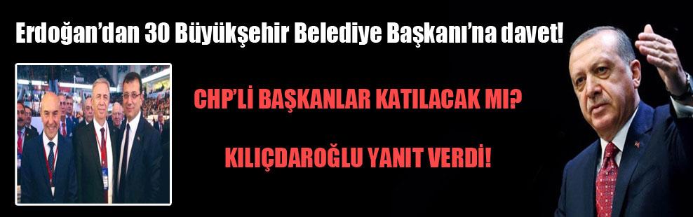 Erdoğan'dan 30 Büyükşehir Belediye Başkanı'na davet!