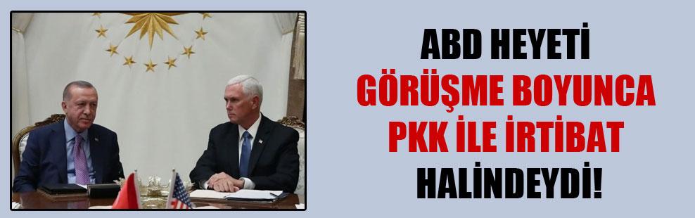 ABD heyeti görüşme boyunca PKK ile irtibat halindeydi!