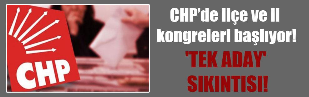 CHP'de ilçe ve il kongreleri başlıyor!  'Tek aday' sıkıntısı!