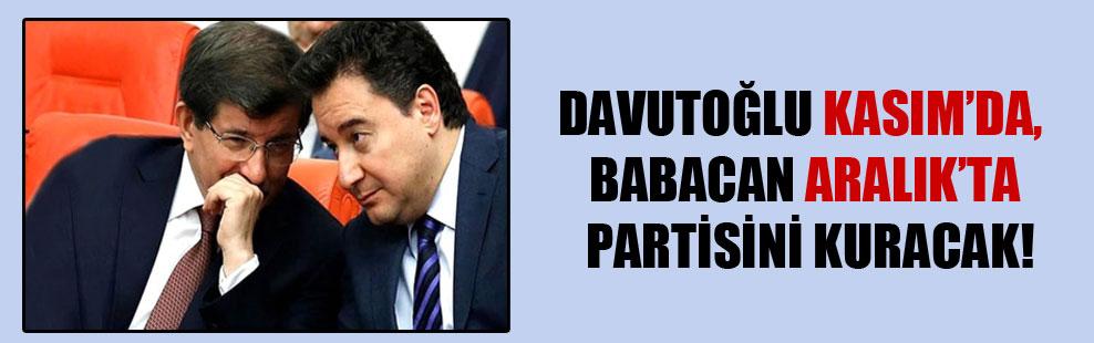 Davutoğlu Kasım'da, Babacan Aralık'ta partisini kuracak!
