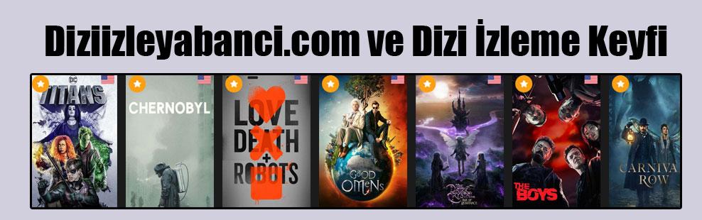 Diziizleyabanci.com ve Dizi İzleme Keyfi