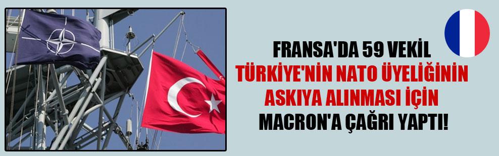 Fransa'da 59 vekil Türkiye'nin NATO üyeliğinin askıya alınması için Macron'a çağrı yaptı!