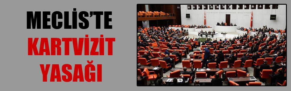 Meclis'te kartvizit yasağı!