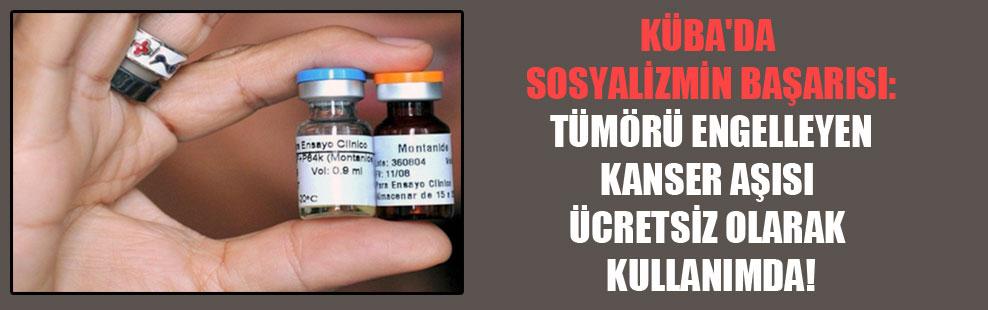 Küba'da sosyalizmin başarısı: Tümörü engelleyen kanser aşısı ücretsiz olarak kullanımda!