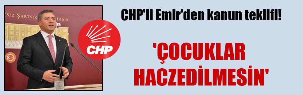 CHP'li Emir'den kanun teklifi! 'Çocuklar haczedilmesin'