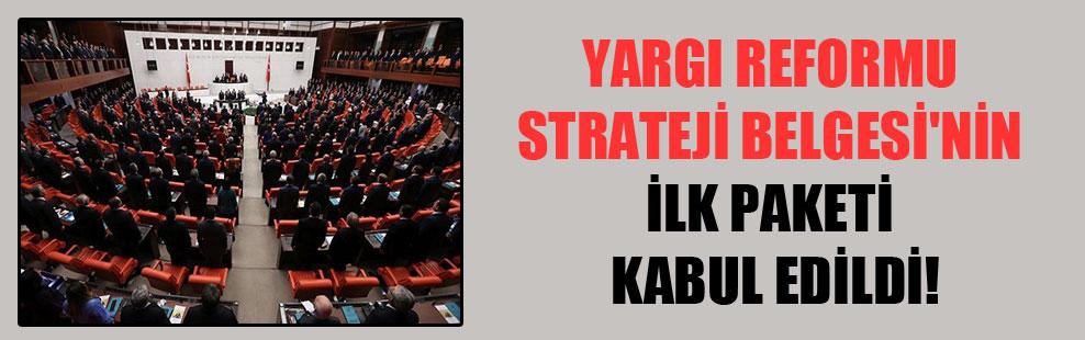 Yargı Reformu Strateji Belgesi'nin ilk paketi kabul edildi!