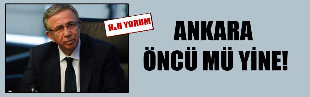 Ankara öncü mü yine!