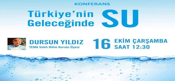 TEMA Vakfı'ndan 'Türkiye'nin Geleceğinde Su' konferansı yarın Ankara'da!