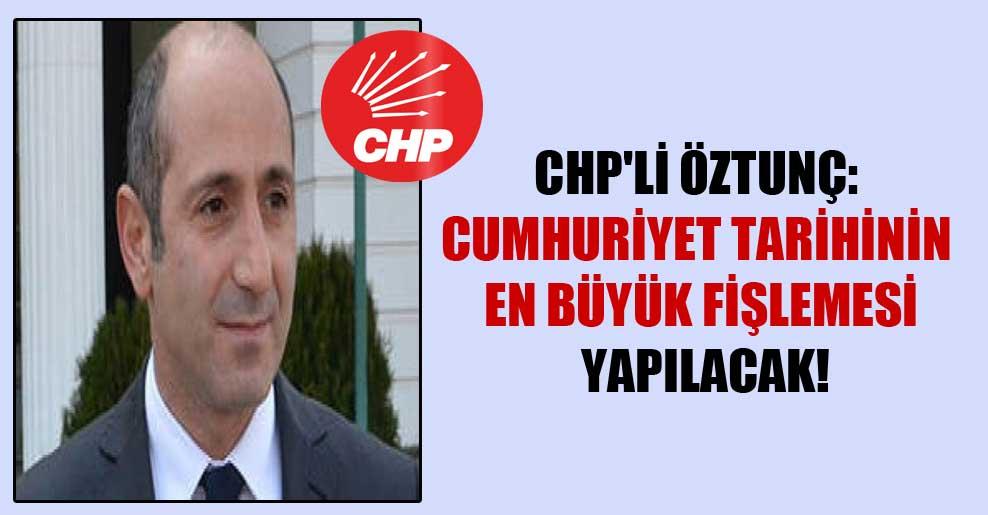 CHP'li Öztunç: Cumhuriyet tarihinin en büyük fişlemesi yapılacak!