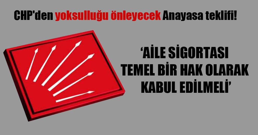CHP'den yoksulluğu önleyecek Anayasa teklifi!