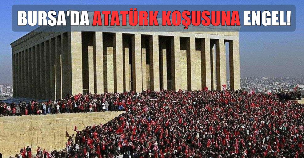 Bursa'da Atatürk koşusuna engel!