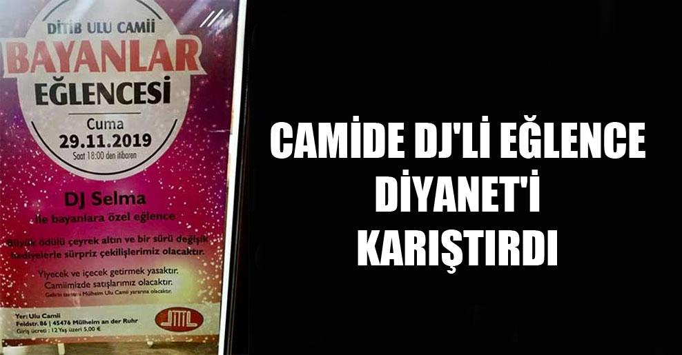 Camide DJ'li eğlence Diyanet'i karıştırdı