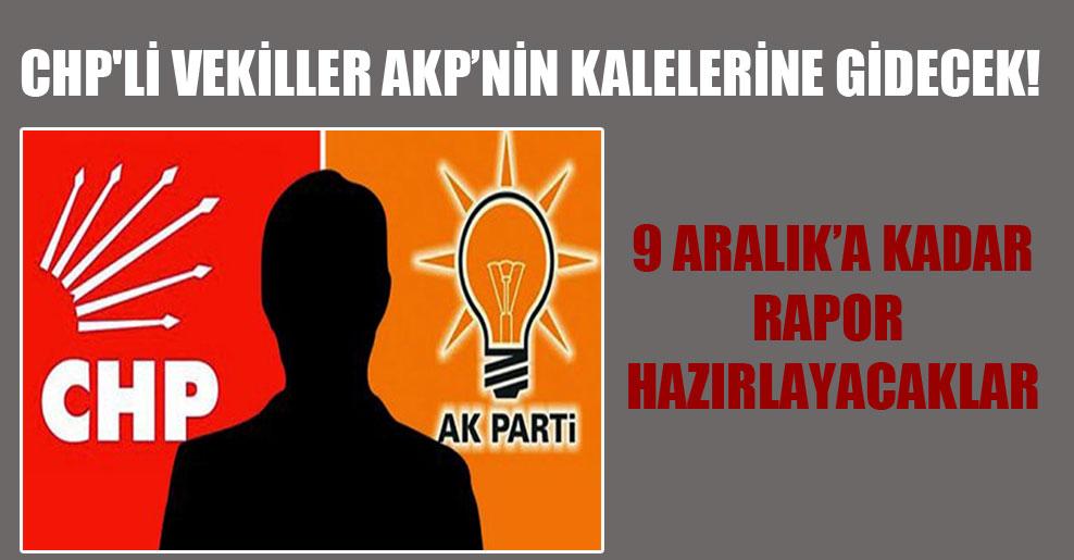 CHP'li vekiller AKP'nin kalelerine gidecek!