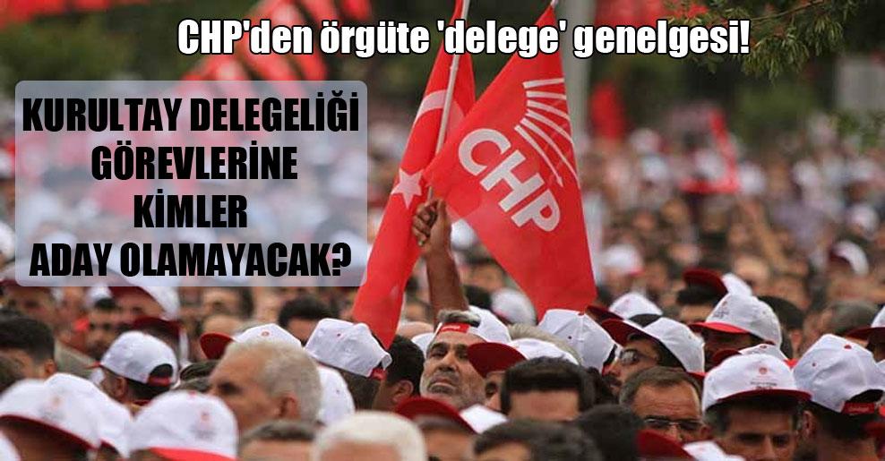CHP'den örgüte 'delege' genelgesi!