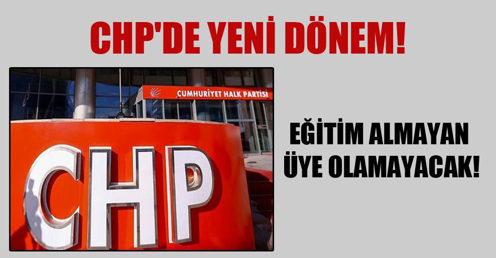CHP'de yeni dönem! Eğitim almayan üye olamayacak!
