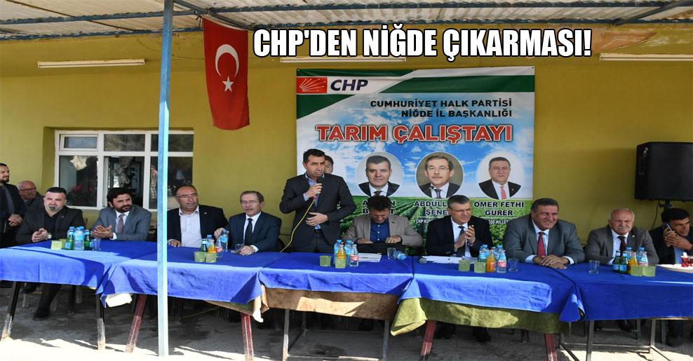 CHP'den Niğde çıkarması!