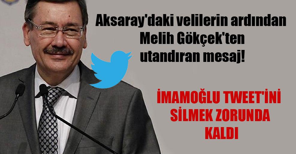 Aksaray'daki velilerin ardından Melih Gökçek'ten utandıran mesaj! İmamoğlu tweet'ini silmek zorunda kaldı