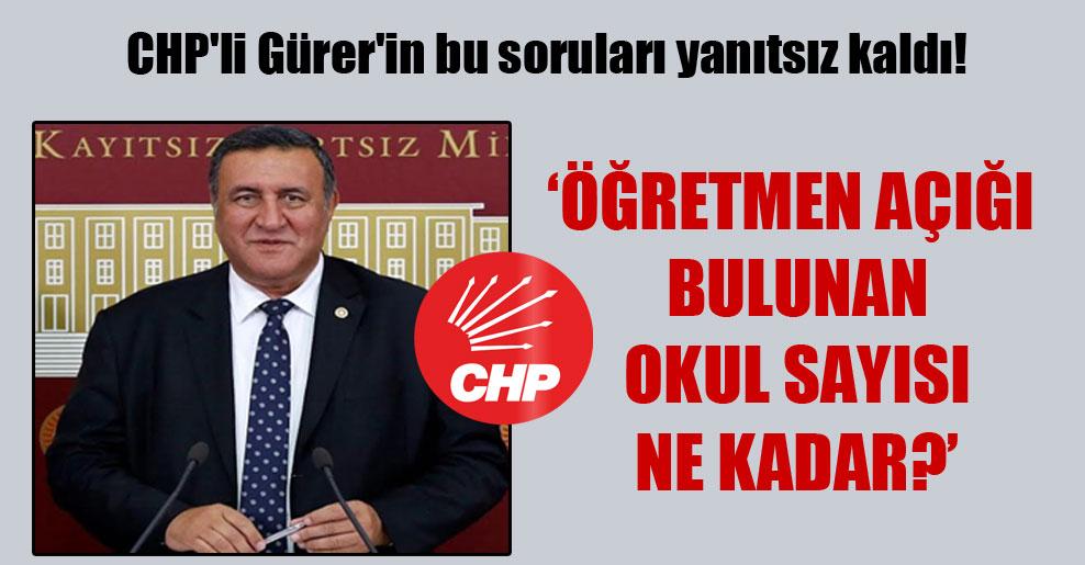 CHP'li Gürer'in bu soruları yanıtsız kaldı!