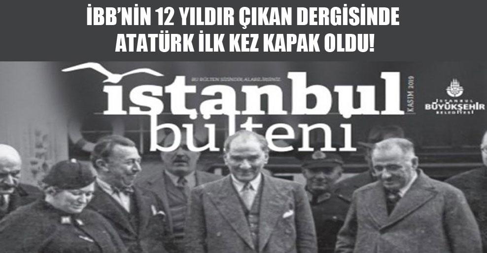 İBB'nin 12 yıldır çıkan dergisinde Atatürk ilk kez kapak oldu!