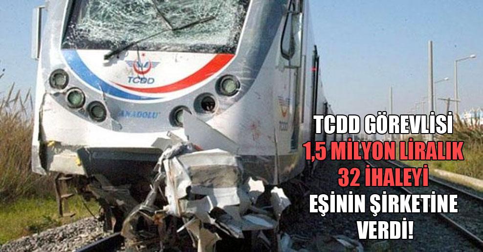 TCDD görevlisi 1,5 milyon liralık 32 ihaleyi eşinin şirketine verdi!