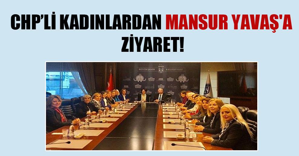 CHP'li kadınlardan Mansur Yavaş'a ziyaret!
