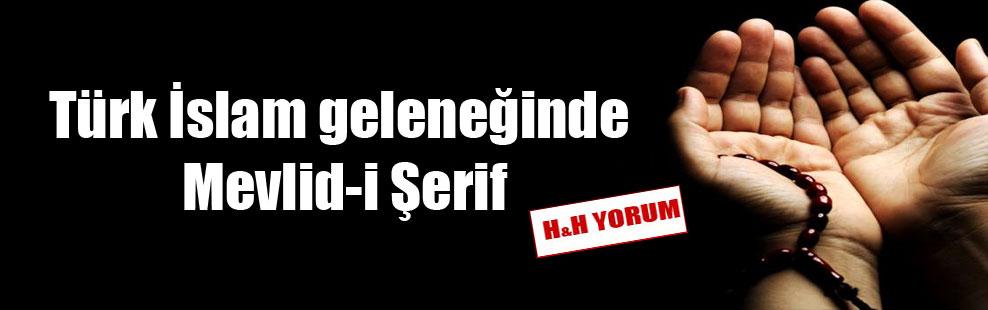 Türk İslam geleneğinde Mevlid-i Şerif