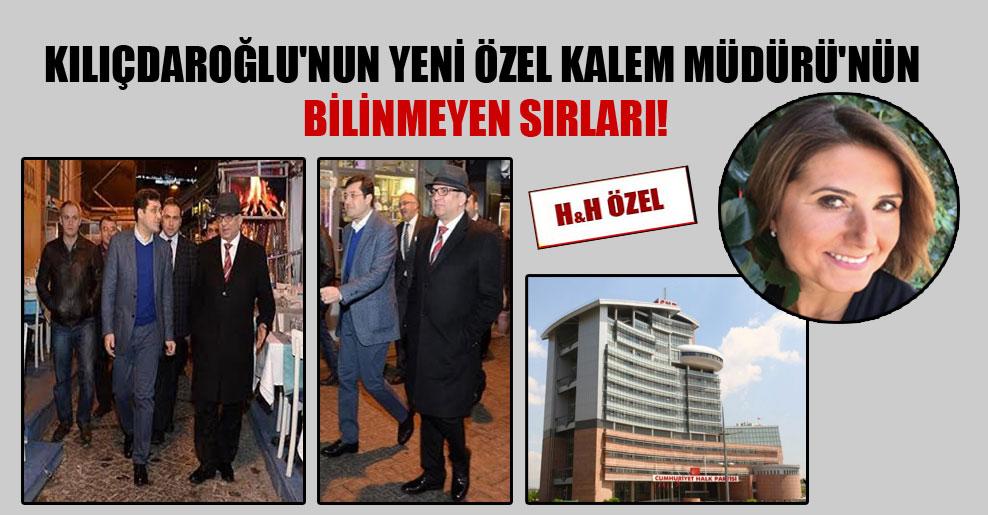 Kılıçdaroğlu'nun yeni Özel Kalem Müdürü'nün bilinmeyen sırları!