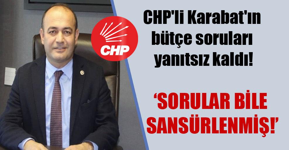 CHP'li Karabat'ın bütçe soruları yanıtsız kaldı!