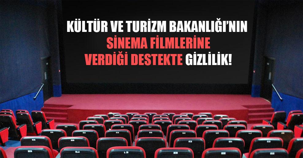 Kültür ve Turizm Bakanlığı'nın sinema filmlerine verdiği destekte gizlilik!