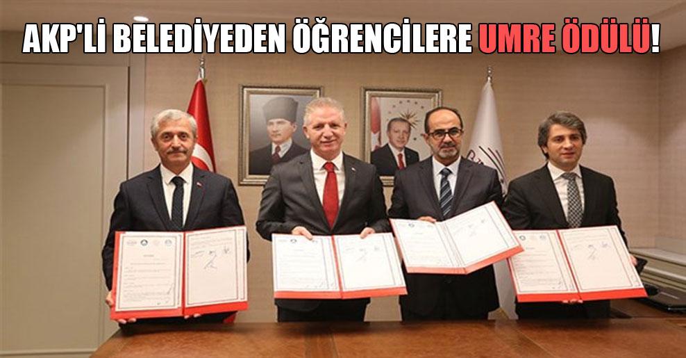 AKP'li belediyeden öğrencilere umre ödülü!