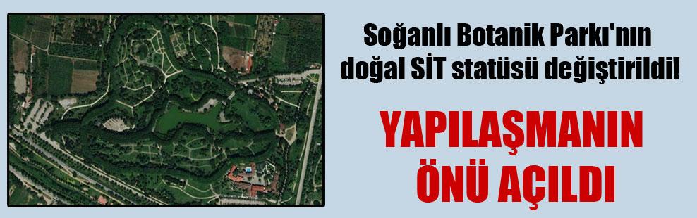 Soğanlı Botanik Parkı'nın doğal SİT statüsü değiştirildi!