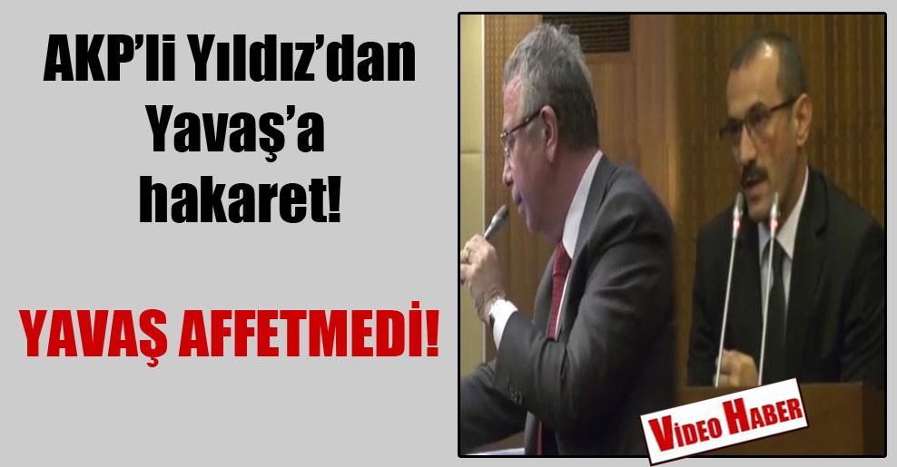 AKP'li Yıldız'dan Yavaş'a hakaret!