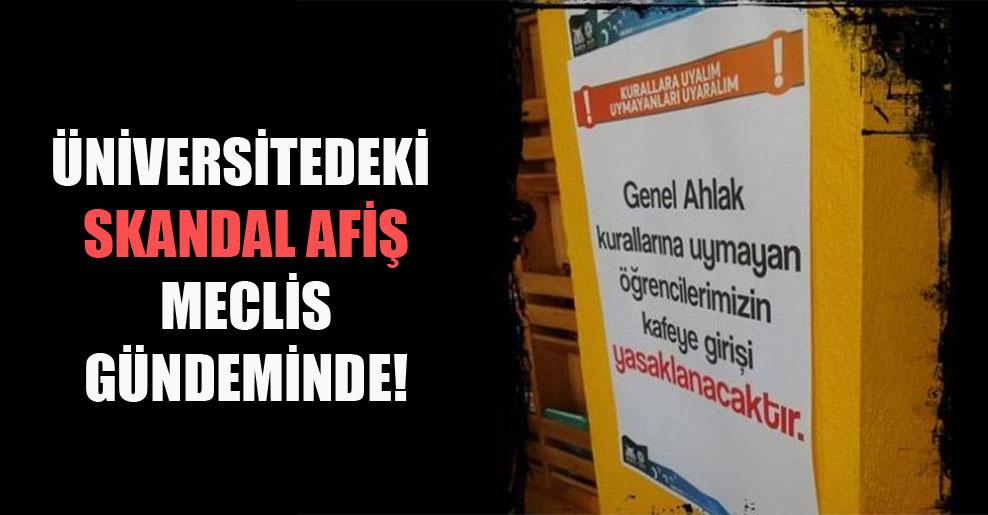 Üniversitedeki skandal afiş Meclis gündeminde!