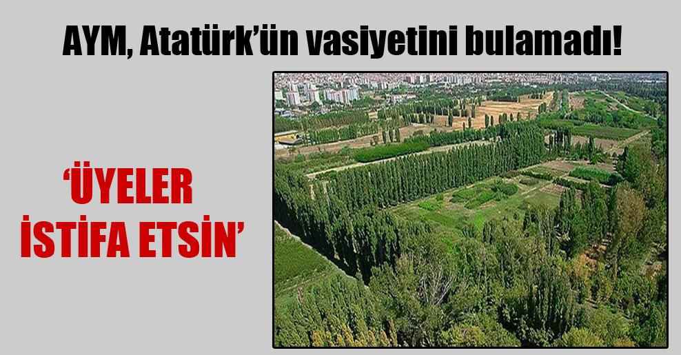 AYM, Atatürk'ün vasiyetini bulamadı!