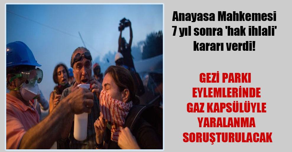 Anayasa Mahkemesi 7 yıl sonra 'hak ihlali' kararı verdi! Gezi Parkı eylemlerinde gaz kapsülüyle yaralanma soruşturulacak