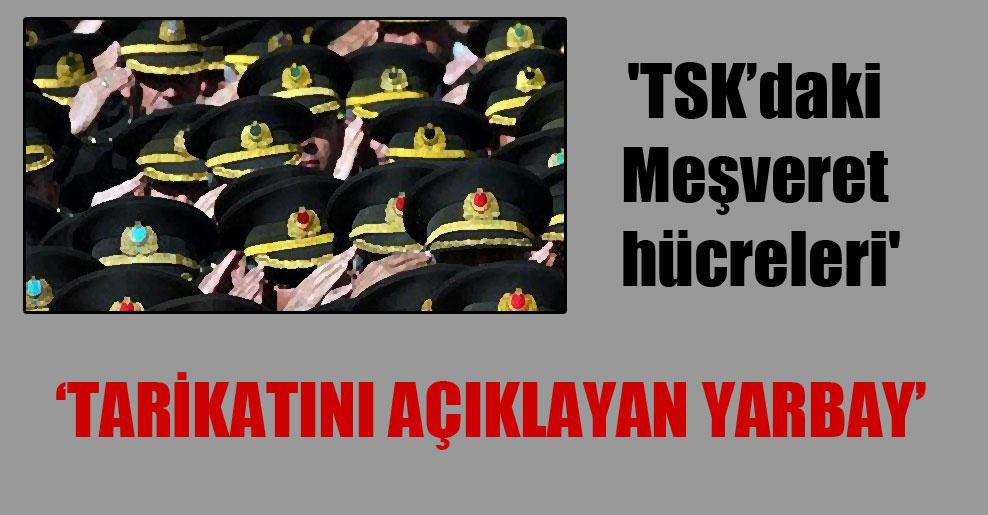 'TSK'daki Meşveret hücreleri'