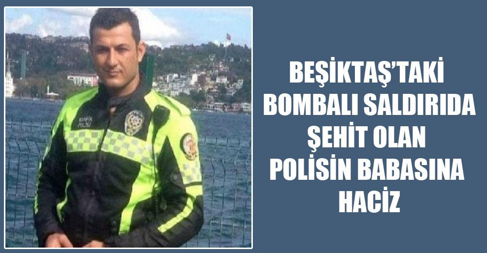 Beşiktaş'taki bombalı saldırıda şehit olan polisin babasına haciz