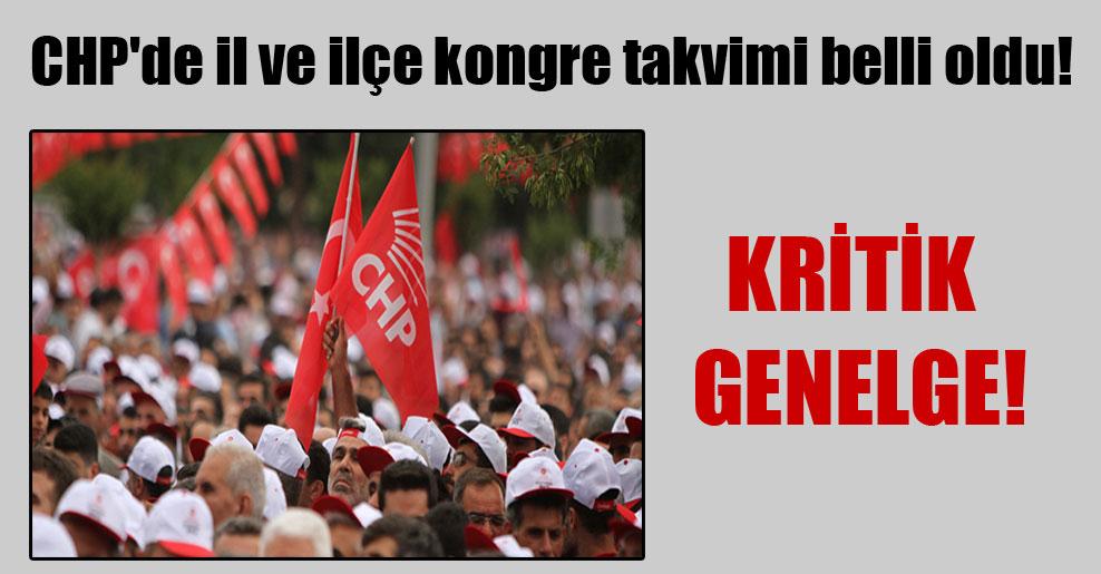 CHP'de il ve ilçe kongre takvimi belli oldu! Kritik genelge!