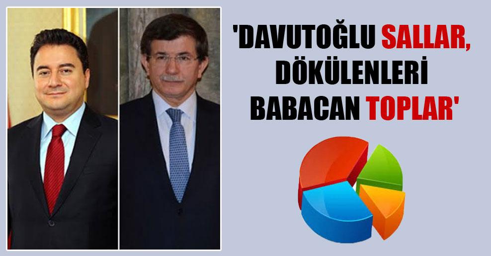 'Davutoğlu sallar, dökülenleri Babacan toplar'
