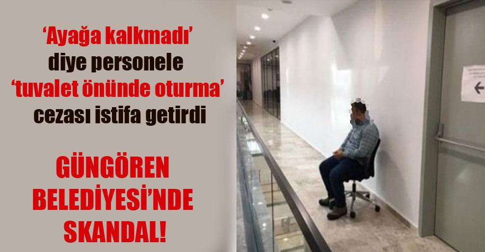 Güngören Belediyesi'nde skandal! 'Ayağa kalkmadı' diye personele 'tuvalet önünde oturma' cezası istifa getirdi
