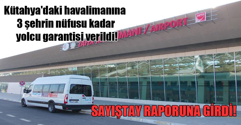 Kütahya'daki havalimanına 3 şehrin nüfusu kadar yolcu garantisi verildi!